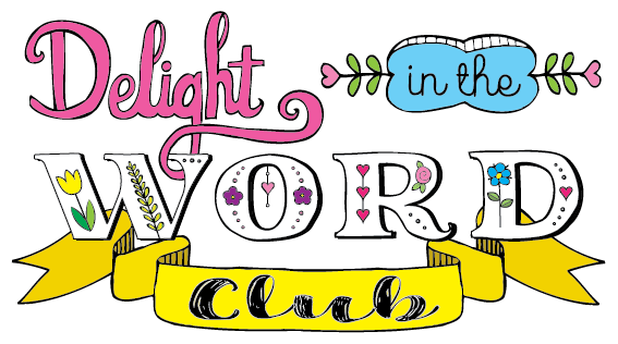 Delight in the Word Club