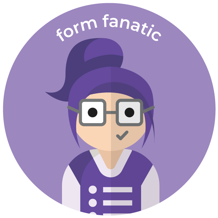 Are you a Form Fanatic?