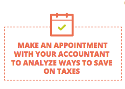 make an appointment with your accountant to analyze ways to save on taxes