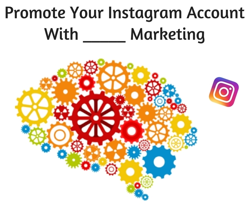 Promote Your Instagram Account With A Particular Kind Of Marketing