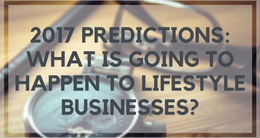 What is Going to Happen to Lifestyle Businesses in 2017?