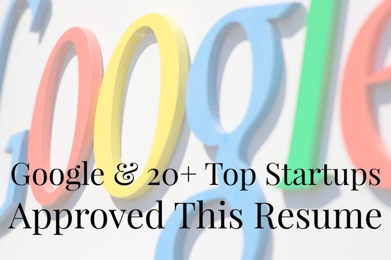 google and 20 top startups approved this resume