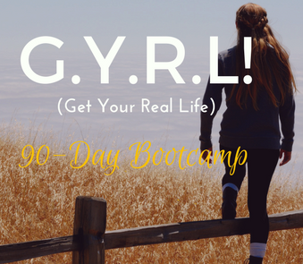 G.Y.R.L! (Get Your Real Life) 90-Day Bootcamp