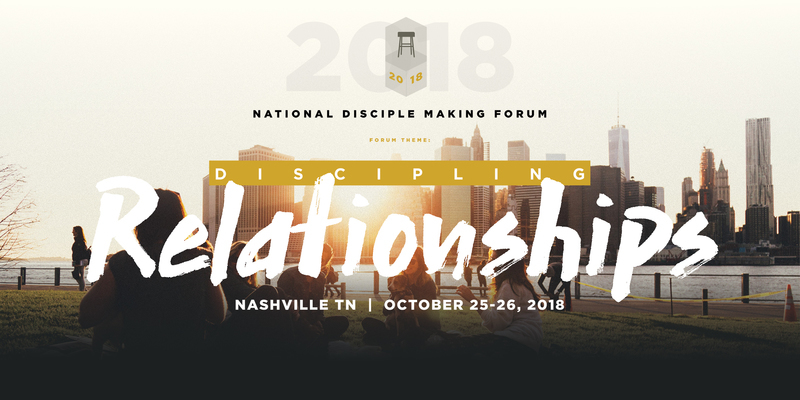 https://www.eventbrite.com/e/2018-national-disciple-making-forum-in-nashville-tickets-38603962491?aff=Oct5newsletter