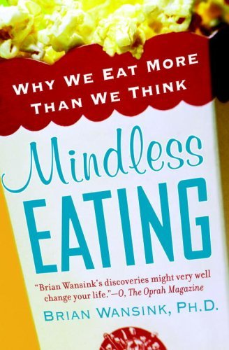 book cover for Mindless Eating: Why We Eat More Than We Think by Brian Wansink