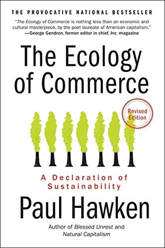 book titled The Ecology of Commerce: A Declaration of Sustainability by Paul Hawken