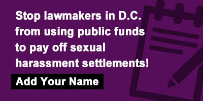 Stop lawmakers in D.C. from using public funds to pay off sexual harassment settlements!