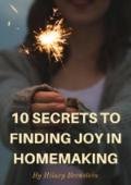 10 secrets to finding joy in homemaking %28newsletter mini%29