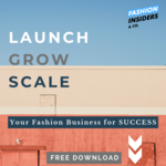 Launch grow scale fashion business fashion insiders