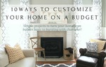 10 ways to customize your home on a budget teaser