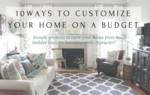 10 ways to customize your home on a budget teaser 2