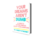 Your dreams arent dumb book