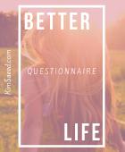 Better life questionnaire