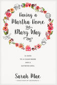 Having a martha house the mary way