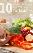 Ideas that will help you eat healthier