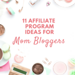 11 affiliate programs for mom bloggers 2