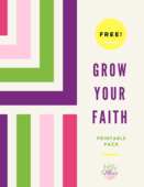 Grow your faith printable pack