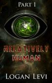 Relativelyhuman part 1