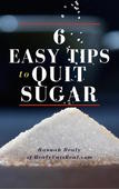 6 easy tips to quit sugar
