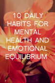 10 daily habits formental health andemotional equilibrium