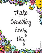 Make something every day small