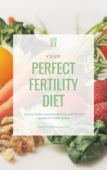 Your perfect fertility diet  creating a tailored diet for you based on your needs.