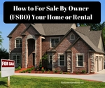 How to for sale by owner %28fsbo%29 your home or rental