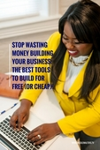 Stop wasting money building your business  the best tools to build for free (or cheap)!