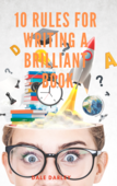 10 rules for writing a brilliant book