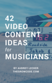 42 video content ideas for musicians