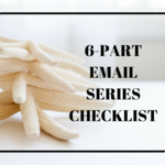 6 part email series checklist