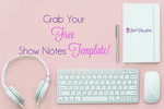 Grab free show notes template