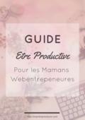 Ck guide   etre productive maman et webentreprenereure
