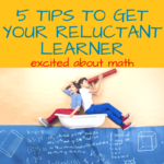 5 tips to get your reluctant learner excited about math %283%29