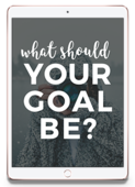 What should your goals be ipad