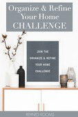 Organize and refine your home challenge pinterest copy