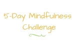 Content 5 day mindfulness challenge