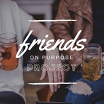 Friends on purpose project with tea