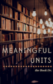 Copy of meaningful units