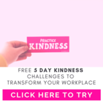 Free 5 day kindness challenges to transform your workplace by work it women and kirianne suriano