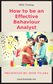 How to be an effective behaviour analyst