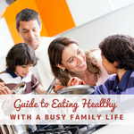 Small cover   guide to eating healthy with a busy family life