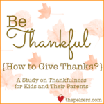 Be thankful how to give thanks