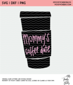 Mommys coffee date cut file