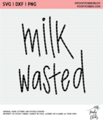 Milk wasted cut file